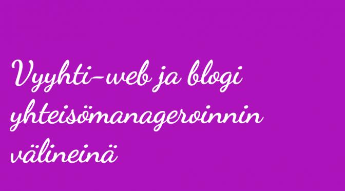Vyyhti-web ja blogi yhteisömanageroinnin välineinä